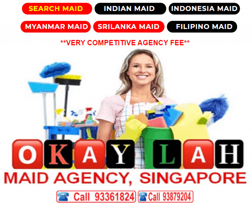 Okaylah Maid Agency Singapore is best maid agency singapore 2021 2022, maid agency singapore review, Maid agency Singapore price, Cheapest maid agency fee in Singapore, What is maid agency fee?, Can I hire maid without agency?